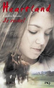 Lauren Brooke - Heartland Tome 1 : Je reste !.