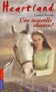 Lauren Brooke - Heartland Tome 3 : Une nouvelle chance ?.
