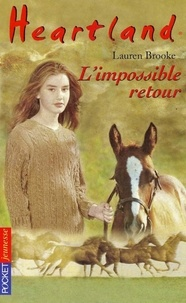 Lauren Brooke - Heartland Tome 5 : L'impossible retour.