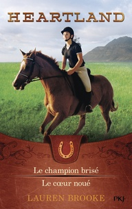 Lauren Brooke - Heartland Tome 7 et 8 : Le champion brisé ; Le coeur noué.