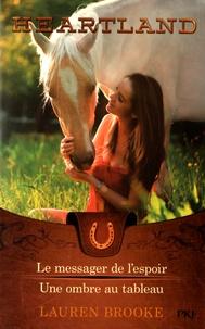 Lauren Brooke - Heartland Tome 9 et 10 : Le messager de l'espoir ; Une ombre au tableau.
