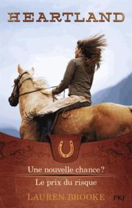 Lauren Brooke - Heartland Tomes 3 et 4 : Une nouvelle chance ? ; Le prix du risque.
