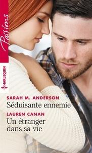 Lauren Canan et Sarah M. Anderson - Séduisante ennemie ; Un étranger dans sa vie.