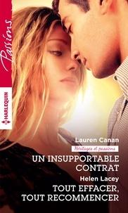 Lauren Canan et Helen Lacey - Un insupportable contrat - Tout effacer, tout recommencer.
