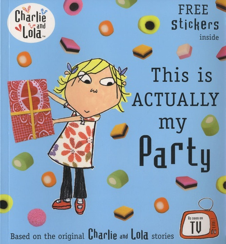 Lauren Child - Charlie and Lola - This is Actually my Party.
