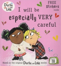 Lauren Child - Charlie and Lola - I Will be Especially Very Careful.