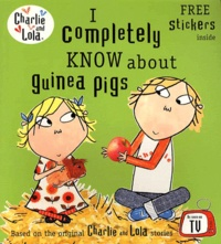 Lauren Child - I Completely Know about Guinea Pigs.