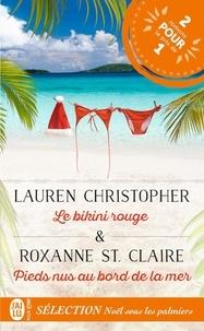 Lauren Christopher et Roxanne St. Claire - Nöel sous les palmiers - Le bikini rouge ; Pieds nus au bord de la mer.