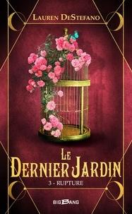 Lauren DeStefano - Rupture - Le Dernier jardin, T3.