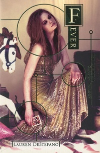 Lauren DeStefano - The Chemical Garden Trilogy - Book Two : Fever.