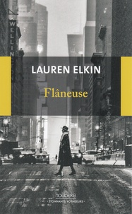 Lauren Elkin et Fred Le Berre - Flâneuse - Reconquérir la ville pas à pas.