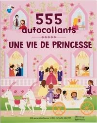 Lauren Ellis et Frédérique Fraisse - Une vie de princesse - 555 autocollants.