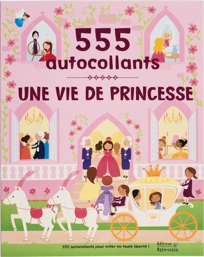 Une vie de princesse. 555 autocollants