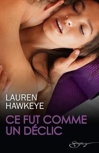 Lauren Hawkeye - Ce fut comme un déclic.