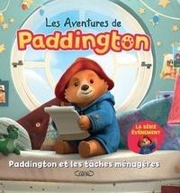 Lauren Holowaty - Les aventures de Paddington  : Paddington et les tâches ménagères.
