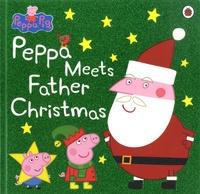 Lauren Holowaty - Peppa Pig  : Peppa Meets Father Christmas.