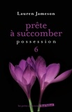 Lauren Jameson - Prête à succomber Tome 6 : Possession.