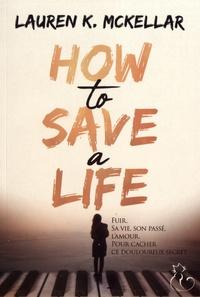 Lauren K. McKellar - How to save a life.