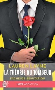 Lauren Layne - La théorie du tombeur Tome 1 : Fâcheuse réputation.