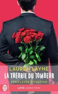 Lauren Layne - La théorie du tombeur Tome 2 : Périlleuse situation.