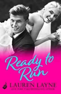 Lauren Layne - Ready To Run - An addictive romance from the author of The Prenup!.