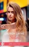 Lauren Layne - Stiletto Tome 1 : Serial loveuse.