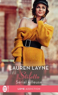 Lauren Layne - Stiletto Tome 2 : Serial killeuse.