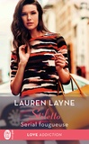 Lauren Layne - Stiletto Tome 3 : Serial fougueuse.