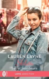 Lauren Layne - Stiletto Tome 4 : Serial frondeuse.