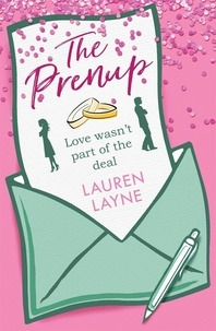 Lauren Layne - The Prenup - The hit rom-com, guaranteed to make you smile!.