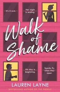 Lauren Layne - Walk of Shame - A sparkling feel-good rom-com from the bestselling author of The Prenup!.