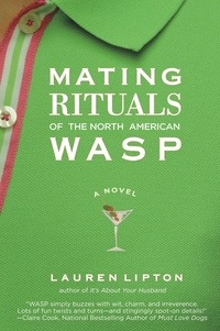 Lauren Lipton - Mating Rituals of the North American WASP.