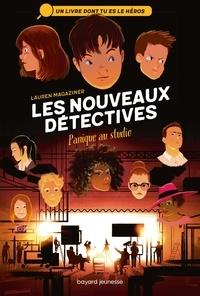 Lauren Magaziner et Oriol Vidal - Les nouveaux détectives  : Panique au studio.