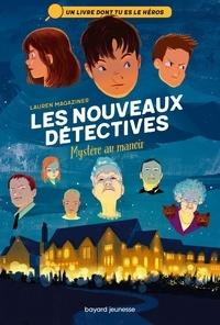 Lauren Magaziner - Les nouveaux détectives Tome 1 : Mystère au manoir.