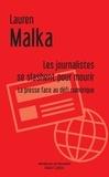 Lauren Malka - Les journalistes se slashent pour mourir - La presse face au défi numérique.