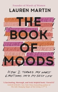 Lauren Martin - The Book of Moods - How I Turned My Worst Emotions Into My Best Life.