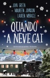 Lauren Myracle et Maureen Johnson - Quando a Neve Cai.