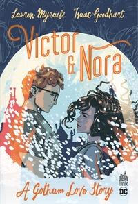 Lauren Myracle et Isaac Goodhart - Victor & Nora - A Gotham Love Story.