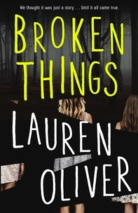 Lauren Oliver - Broken Things.