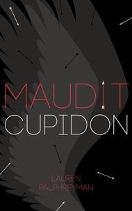 Lauren Palphreyman - Maudit Cupidon - Tome 1.
