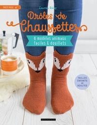 Lauren Ricker - Drôles de chaussettes - 6 modèles animaux faciles et douillets.
