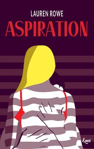 Lauren Rowe - Aspiration.