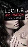 Lauren Rowe - Le Club Tome 2 : Match.