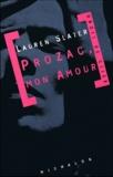 Lauren Slater - Prozac, mon amour.