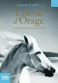 Lauren St John - Cheval d'Orage Tome 2 : Chantage pour une victoire.