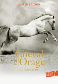 Lauren St John - Cheval d'Orage Tome 3 : Galop de feu.