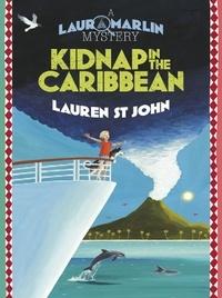Lauren St John et David Dean - Kidnap in the Caribbean - Book 2.