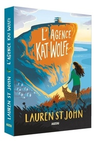 Lauren St John et Beidi Guo - L'agence Kat Wolfe Tome 1 : .