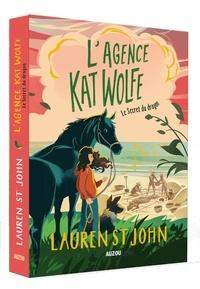 Lauren St John - L'agence Kat Wolfe Tome 2 : Le secret du dragon.