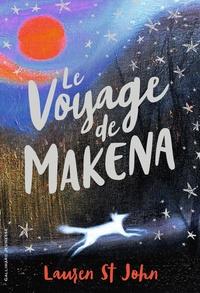 Lauren St John - Le voyage de Makena.